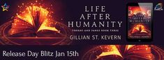 Life After Humanity by Gillian St. Supernatural Beings, Spotlights, Press Release, Author, Day, Books, Life, Libros, Book