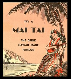 Mai Tai - still haven't found one as good as the ones in Maui!