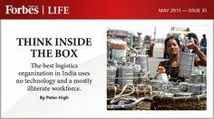 Think Inside the Box The best logistics organization in India uses no technology and a mostly illiterate workforce. By Peter High  Issue 35, May 2015   #ForbesMiddleEast   #India   #IndianLeaders   #TopIndians   #Business   #Magazine   #May2015   #MiddleEast   #ArabWorld   #English    #ForbesME #TopIndianLeaders  For Subscription: send a SMS 'Subscription' to +971501007621