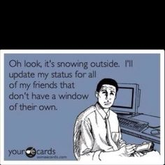 I can't stand when there are 15 million status updates about the weather and who cares what its doing in your state!