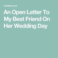 My Best Friend Wedding Quote Collection wedding quotes an open letter to my best friend on her My Best Friend Wedding Quote. Here is My Best Friend Wedding Quote Collection for you. My Best Friend Wedding Quote natalie coughlin quote i was the o. Best Friend Wedding Quotes, Best Friend Wedding Speech, Wedding Day Quotes, Wedding Gifts For Friends, Wedding Toast Quotes, Wedding Ideas, Sister Wedding, Diy Wedding, Bridesmaids