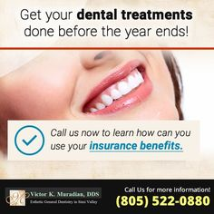 Did you know that the list of benefits you have access to from your insurance can range from a cleaning to cosmetic treatments like crowns, implants and smile design?  Don't waste it now, give us a call! (805) 522-0880