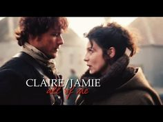 Jamie & Claire [Outlander] | She is the healing and I am the pain - YouTube