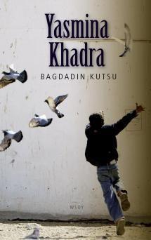 Bagdadin kutsu | Kirjasampo.fi - kirjallisuuden kotisivu