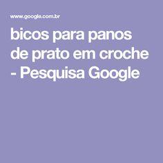 bicos para panos de prato em croche - Pesquisa Google