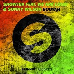 Showteck feat. We Are Loud & Sonny Wilson - Booyah   #SpinninRecords