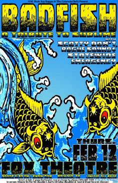 Original concert poster for Badfish: A Tribute To Sublime at the Fox Theatre in Boulder, Colorado. 11x17 card stock. Art by Maria DiChiappari.