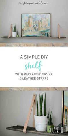 This reclaimed barn board shelf and leather strap shelf is a quick, easy, DIY. The shelf provides a great ledge for art and is simple to create.