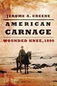 American Carnage : Wounded Knee, 1890 Jerome A. Greene  #DOEBibliography