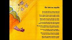 """O poema, neste caso a canção quue dá nome ao livro, neste caso ao disco """"Ou isto ou Aquilo"""" -Lena d'Água canta poemas de Cecília Meirelles musicados por Luís Pedro Fonseca (1992)"""