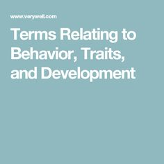 Terms Relating to Behavior, Traits, and Development