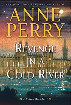 Revenge in a Cold River: A William Monk Novel by Anne Perry https://www.amazon.com/dp/1101886358/ref=cm_sw_r_pi_dp_eGDMxbQ93FNBT
