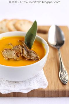 Fall Favorite, Pumpkin and Mushroom Soup - The recipe is in Itallian, but you can use Google Translate to decipher this delicious recipe.  Source: http://www.fiordifrolla.it/vellutata-di-zucca-e-porcini.html