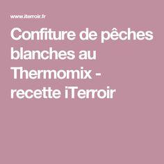Confiture de pêches blanches au Thermomix - recette iTerroir
