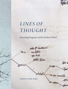 Lines of thought : branching diagrams and the medieval mind Even-Ezra, Ayelet Chicago University of Chicago Press, 2021 Chicago University, Medieval, Mindfulness, Diagram, Thoughts, Products, Literatura, Mid Century, Middle Ages