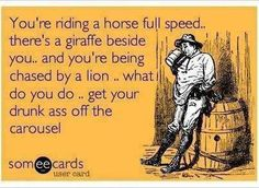 Or you keep riding until everything goes black and u wake up in puke thinking its ur blood and the lion got you haha