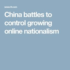 China battles to control growing online nationalism