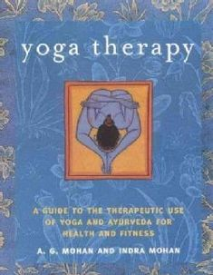Yoga Therapy: A Guide to the Therapeutic use of Yoga and Ayurveda for Health and Fitness (Paperback)