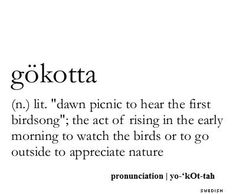 A beautiful Swedish word for an early morning ritual. I love early spring morning bird song