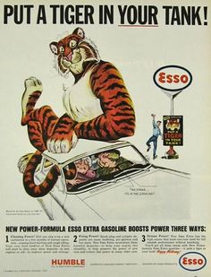 Before EXXON became EXXXON, we were asked to put a tiger in our tank.