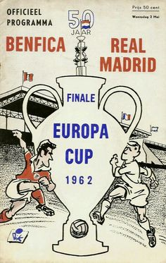 Benfica 5 Real Madrid 3 in May 1962 in Amsterdam. The programme cover for the European Cup Final.