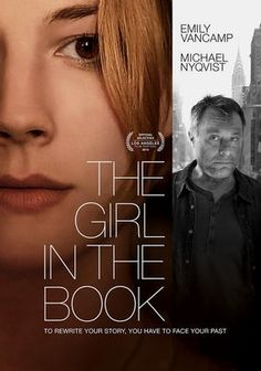 The Girl in the Book (2015)  As 29-year-old Alice Harvey is working hard to find herself as a writer, a secret she's kept buried in the past resurfaces in the form of aging novelist Milan Daneker -- who seduced Alice 15 years earlier.