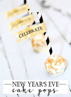 """Delicious New Year's Eve Cake Pops are festive and fun to eat. Add the printable """"celebrate"""" flags to them and it's the perfect party treat."""