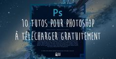 tutos photoshop gratuits                                                                                                                                                                                 Plus