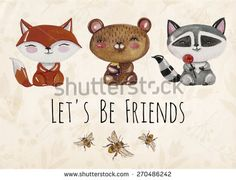 Vector lovely cute  illustration with baby fox, bear, raccoon and bees. Let's be friends. Vector illustration with watercolor little animals.  Kids illustration