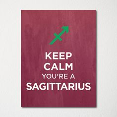 Keep Calm You're a Sagittarius - Fine Art Print - Choice of Color - Purchase 3 and Receive 1 FREE - Custom Prints Available Sagittarius Girl, Sagittarius Quotes, Zodiac Signs Sagittarius, My Zodiac Sign, Astrology Zodiac, Le Zodiac, My Star Sign, Keep Calm Quotes, Zodiac Symbols