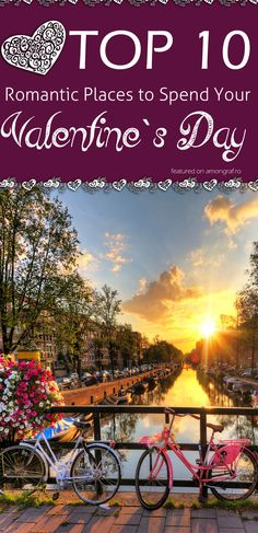 TOP 10 Romantic places to spend your Valentine's Day #travel