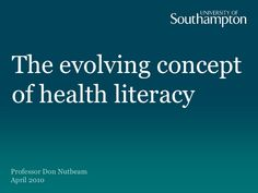 Don Nutbeam | The evolving concept of health literacy by Sax Institute via slideshare