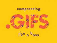 Compressing .GIFS Like A Boss by Jake Bartlett