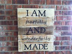 I am Fearfully and Wonderfully Made sign on repurposed pallet wood. $35.00, via Etsy.