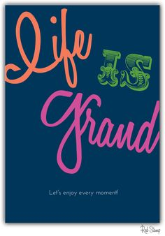 Life is grand!