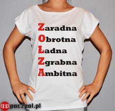 #zaradna #obrotna #ładna #zgrabna #ambitna #zołza #koszulkaDamska Personal Development, Lol, Humor, Memes, Funny, Quotes, Mens Tops, Motto, Anime