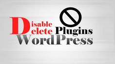 How to #disable & delete #Plugins in #WordPress