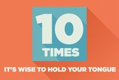 True Woman | Ten Times It's Wise to Hold Your Tongue- great article with supporting Bible verses