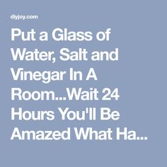 Put a Glass of Water, Salt and Vinegar In A Room...Wait 24 Hours You'll Be Amazed What Happens! - DIY Joy