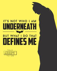 "Batman Quote: ""It's not who I am underneath but what I do that defines me"" by TalkNrrdyToMe, $8.00 #batman #checkouretsy"