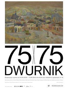 """""""75 x 75 Dwurnik""""  14 kwietnia - 17 czerwca 2018; Państwowa Galeria Sztuki w Sopocie"""