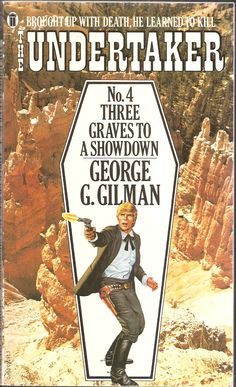 George G. Three Graves to a Showdown. The Undertaker No. Undertaker, Le Far West, Book Cover Art, Over The Years, Detective, Westerns, Sci Fi, Novels, Fiction