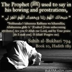 Say in bowing and prostrations Duaa Islam, Islam Hadith, Allah Islam, Islam Quran, Alhamdulillah, Prophet Quotes, Quran Quotes, Beautiful Islamic Quotes, Islamic Inspirational Quotes
