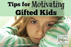 Gifted kids and twice-exceptional kids are often difficult to motivate. Here are things to keep in mind when you're motivating gifted kids.