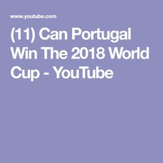 (11) Can Portugal Win The 2018 World Cup - YouTube