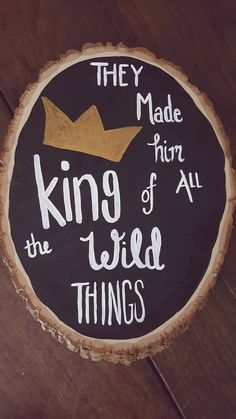 King of the Wild Things, Nursery, First Birthday Party, Wild One, Where the Wild Things Are, Wooden SIGN