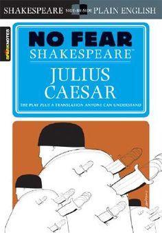 (No Fear Shakespeare) Julius Caesar, By: William Shakespeare (An Amazing Play to read)