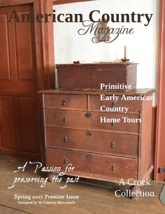 "I am excited to announce the upcoming release of  ~American Country Magazine~ ""Release Date February 2017!"" We have been working on creating this publication with the homeowner in mind. Inspiration for Early Country Primitive & Colonial decor is our main focus. Every issue of American Country, will be filled with inspiration for the homeowner in decorating, collecting, gardening and knowledge of antiques. Readers are welcomed into three carefully chosen Country, Primitive, Early American or…"