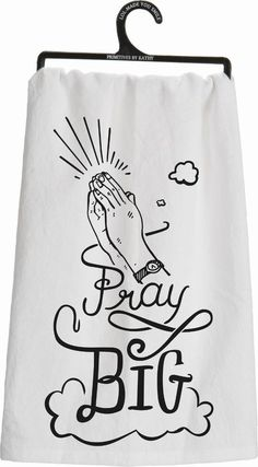 "Primitives By Kathy Kitchen Towel - ""Pray Big"" #PrimitivesByKathy"