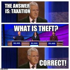"""Hundreds of memes, some funny, and some that don't even make sense, relating to the """"taxation is theft"""" theme have littered the internet in recent weeks."""
